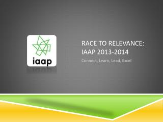 Race to Relevance: IAAP 2013-2014