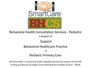 Behavioral Health Consultation Services - Pediatric  a program to Support   Behavioral Healthcare Practice  in  Pediatri