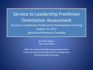 Service to Leadership Freshmen Orientation Assessment  Service to Leadership Professional Development Training August 14