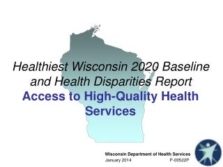 Healthiest Wisconsin 2020 Baseline and Health Disparities Report Access  to High-Quality Health Services