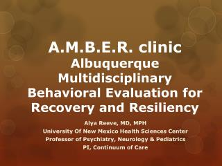 A.M.B.E.R. clinic Albuquerque Multidisciplinary Behavioral Evaluation for Recovery  and Resiliency