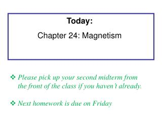 Today: Chapter 24 : Magnetism