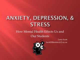 Anxiety, Depression, & Stress
