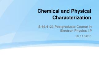 Chemical and Physical Characterization