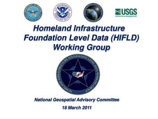 Homeland Infrastructure Foundation Level Data (HIFLD) Working Group