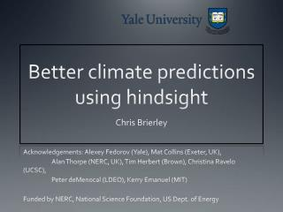 Better climate predictions using hindsight