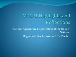 MTCP1 Highlights and Reflections