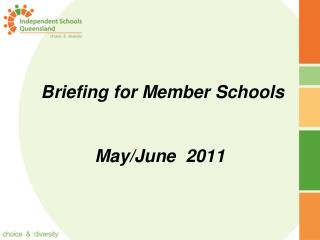 Briefing for Member Schools May/June  2011