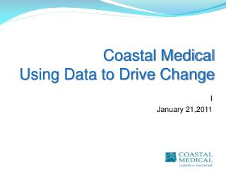 Coastal Medical  Using Data to Drive Change