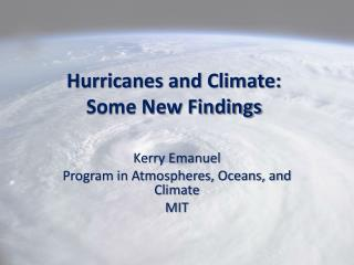Hurricanes and Climate: Some New Findings