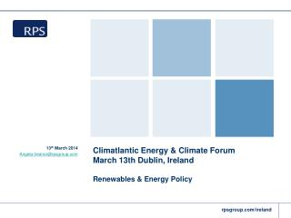 Climatlantic Energy & Climate Forum March  13th Dublin ,  Ireland Renewables & Energy Policy