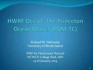 HWRF Ocean: The Princeton Ocean Model (POM-TC)