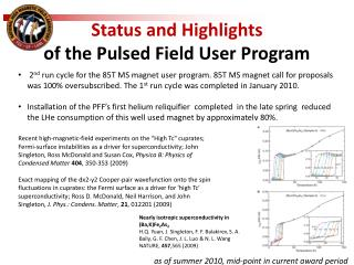 Status and Highlights  of the Pulsed Field User  Program
