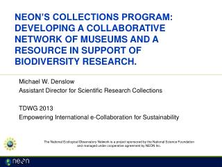 NEON's collections program: Developing a collaborative network of museums and a resource in support of biodiversity re