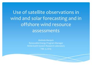 Use of satellite observations in wind and solar forecasting and in o ffshore wind resource assessments