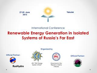 International Conference Renewable Energy Generation in Isolated Systems of Russia's Far East
