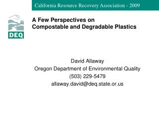 A Few Perspectives on  Compostable and Degradable Plastics