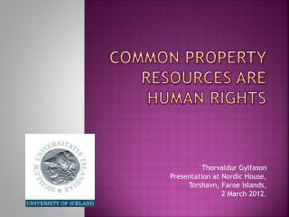Common property resources are human rights