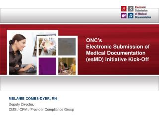 ONC's Electronic Submission of Medical Documentation (esMD) Initiative Kick-Off