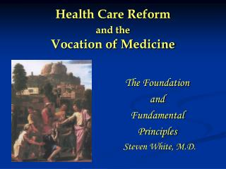 Health Care Reform  and the Vocation of Medicine