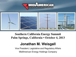 Southern California Energy Summit Palm Springs, California • October 4, 2013