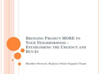 Bringing Project MORE to Your Neighborhood – Establishing the Urgency and Buy-In