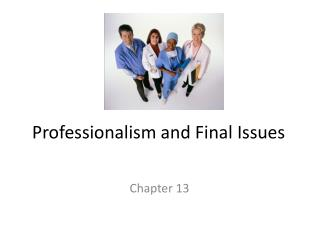 Professionalism and Final Issues