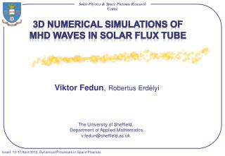 3D numerical simulations of MHD waves in solar flux tube
