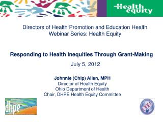 Directors of Health Promotion and Education Health  Webinar Series: Health Equity