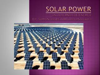 Solar Power An Alternative Energy By: Samantha Betor & Adlina  S yafi