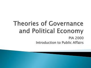 Theories of Governance and Political Economy