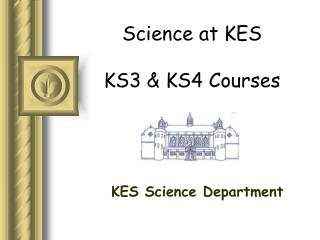 science at kes ks3  ks4 courses