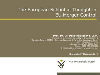 Prof. Dr. Dr. Doris Hildebrand, LL.M. Professor  of  Economics, University  of Brussels  (VUB) &