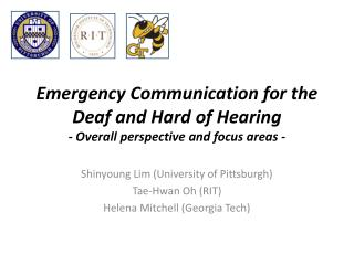 Emergency  Communication for the Deaf  and  Hard of Hearing -  Overall perspective and focus  areas -