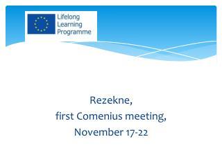Rezekne , first Comenius meeting , November 17-22