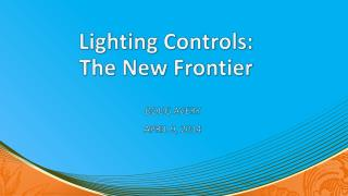 Lighting Controls: The New Frontier