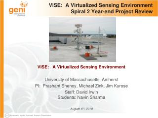 ViSE :  A Virtualized Sensing Environment Spiral 2 Year-end Project Review
