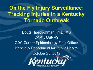 On the Fly Injury Surveillance: Tracking Injuries in a Kentucky Tornado Outbreak