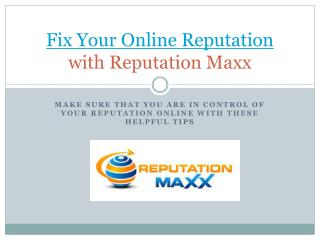 Fix Your Online Reputation with Reputation Maxx