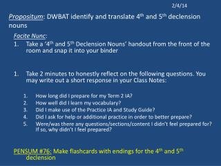 Propositum : DWBAT identify and translate 4 th  and 5 th  declension nouns