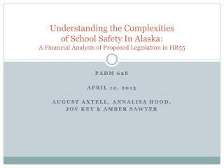 Understanding the Complexities  of  School Safety In Alaska : A Financial Analysis of Proposed  Legislation in HB55