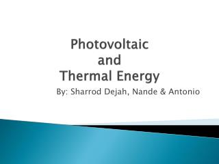 Photovoltaic  and  Thermal Energy