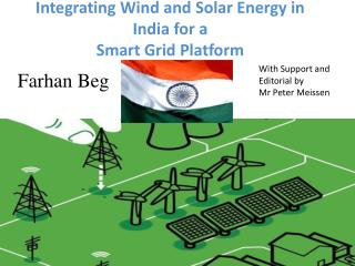 Integrating Wind and Solar Energy in India for a  Smart Grid  Platform
