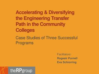 Accelerating & Diversifying the Engineering Transfer Path in the Community Colleges