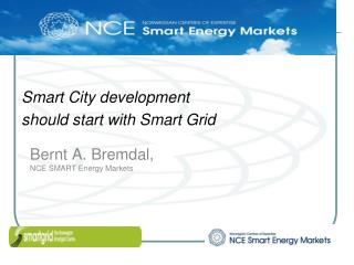 Bernt A.  Bremdal ,  NCE SMART Energy Markets