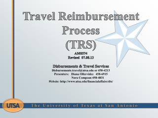 Travel  Reimbursement  Process ( TRS) AM0574 Revised  07.08.13 Disbursements & Travel Services Disbursements.travel@