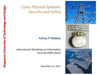 Cyber Physical Systems: Security and Safety