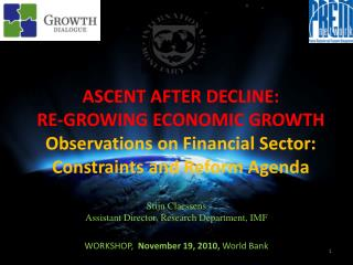ASCENT AFTER DECLINE:  RE-GROWING ECONOMIC GROWTH Observations on Financial Sector: Constraints and Reform Agenda