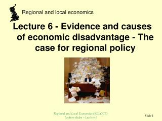 Lecture 6 - Evidence and causes of economic disadvantage - The case for regional policy