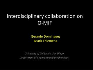 Interdisciplinary collaboration on O-MIF